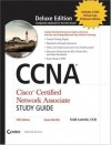 CCNA: Cisco Certified Network Associate Study Guide: Exam 640-802 - Todd Lammle