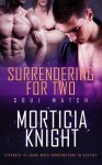 Surrendering for Two (Soul Match #4) - Morticia Knight