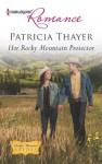 Her Rocky Mountain Protector (Rocky Mountain Brides) - Patricia Thayer