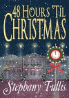 48 Hours 'Til Christmas (Miracle Circle Book 2) - Stephany Tullis
