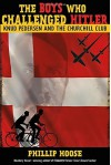 The Boys Who Challenged Hitler: Knud Pedersen and the Churchill Club Hardcover May 12, 2015 - Phillip Hoose
