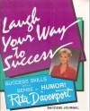 Laugh Your Way to Success: Success Skills with a Sense of Humor (Journal and 6 Audiocassettes) - Rita Davenport