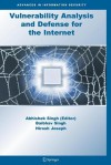 Vulnerability Analysis and Defense for the Internet - Abhishek Singh