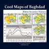 Cool Maps of Baghdad: The Emerald City and Other Cities of Iraq - W. Frederick Zimmerman