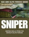 SAS and Elite Forces Guide Sniper: Sniping Skills from the World's Elite Forces - Martin J. Dougherty