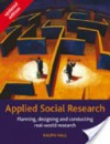 Applied Social Research: Planning, Designing and Conducting Real-world Research - Ralph Hall