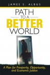 Path to a Better World - James S. Albus