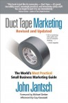 Duct Tape Marketing Revised & Updated: The World's Most Practical Small Business Marketing Guide - John Jantsch