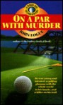 On a Par with Murder - John Logue
