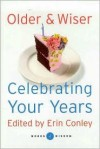 Older & Wiser: Celebrating Your Years - Erin Conley