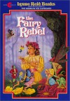 The Fairy Rebel - Lynne Reid Banks, William Geldart