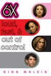 6X: Loud, Fast, & Out Of Control - Nina Malkin