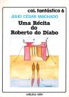 Uma Récita do Roberto do Diabo - Júlio César Machado, Moisés Espírito Santo