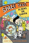 Space Taxi: Aliens on Earth - Wendy Mass, Michael Brawer
