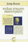 Požar strasti: Pripovijesti - Josip Kosor