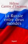 La Russie entre deux mondes (Documents) - Hélène Carrère d'Encausse