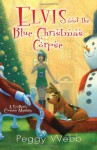 Elvis and the Blue Christmas Corpse - Peggy Webb