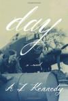 Day: A novel - A.L. Kennedy
