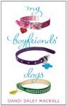 My Boyfriends' Dogs - Dandi Daley Mackall