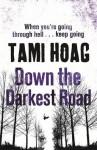 Down the Darkest Road. Tami Hoag - Tami Hoag