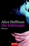 Die Eiskönigin - Alice Hoffman