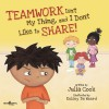Teamwork Isn't My Thing, and I Don't Like to Share!: Classroom Ideas for Teaching the Skills of Working as a Team and Sharing - Julia Cook, Kelsey De Weerd