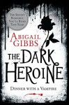 Dinner With A Vampire (The Dark Heroine #1) - Abigail Gibbs