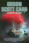 Earth Afire - Orson Scott Card, Aaron Johnston