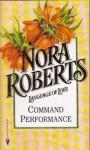 Command Performance (Cordina's Royal Family, #2) - Nora Roberts