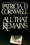 All That Remains - Donada Peters, Patricia Cornwell
