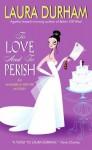 To Love and To Perish - Laura Durham