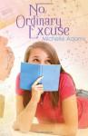 No Ordinary Excuse - Michelle Adams