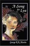A Song for Lya - George R.R. Martin, Cory Ench, Catska Ench