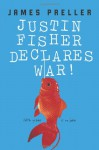 Justin Fisher Declares War! - James Preller