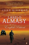 The Secret Life of Laszlo Almasy: The Real English Patient - John Bierman