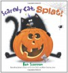 Scaredy Cat, Splat! - Rob Scotton