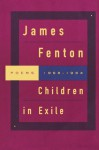 Children in Exile: Poems 1968-1984 - James Fenton