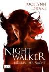 Nightwalker (Jaegerin der Nacht, #1) - Jocelynn Drake, Antje Görnig