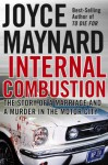 Internal Combustion: The Story of a Marriage and a Murder in the Motor City - Joyce Maynard