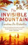 The Invisible Mountain - Carolina De Robertis