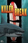 KILLER BREAK - Joe Sanchez