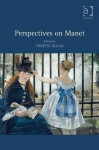 Perspectives on Manet - Edouard Manet