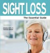 Sight Loss - The Essential Guide - Antonia Chitty