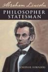 Abraham Lincoln, Philosopher Statesman - Joseph R. Fornieri