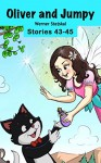 Oliver and Jumpy - the Cat Series, Stories 43-45, Book 15: Bedtime stories for children in illustrated picture book with short stories for early readers. (Oliver and Jumpy, the cat series) - Werner Stejskal