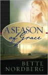 A Season of Grace - Bette Nordberg