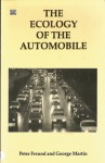 The Ecology of the Automobile - Peter E.S. Freund, George T. Martin, George Martin