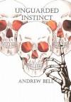 Unguarded Instinct - Andrew Bell