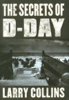 The Secrets of D-Day - Larry Collins
