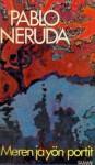 Meren ja yön portit - Pablo Neruda, Pentti Saaritsa